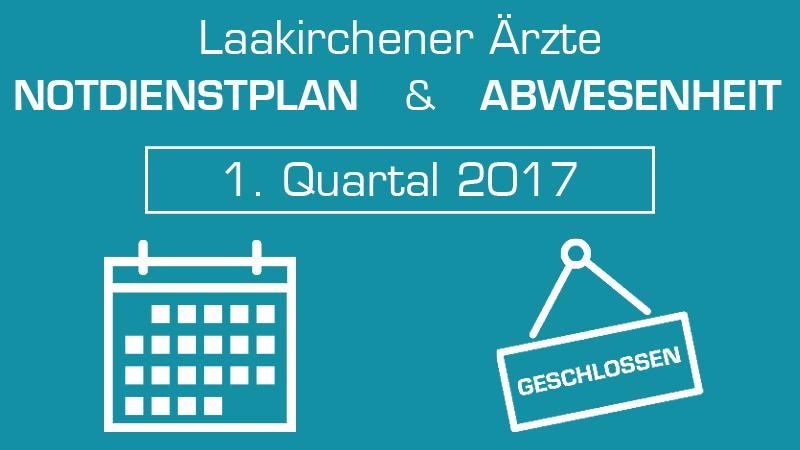 Notdienstplan & Abwesenheit der Laakirchener Ärzte 1. Quartal 2017