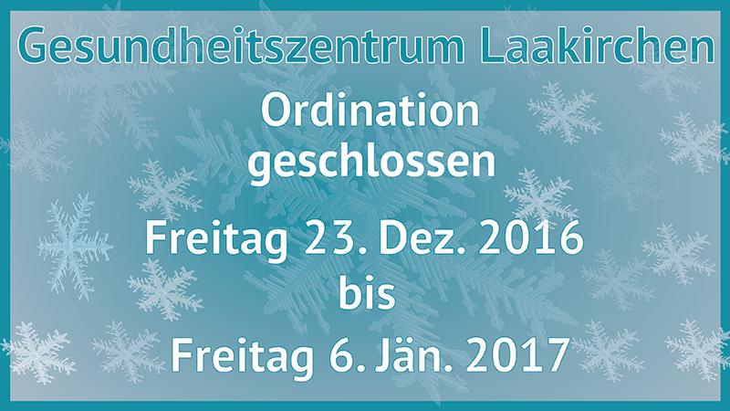 Ordination geschlossen vom 23. Dez 2016 bis 6. Jän 2017