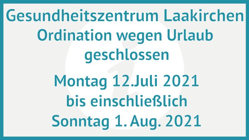 Ordination geschlossen Urlaub bis 1. August 2021